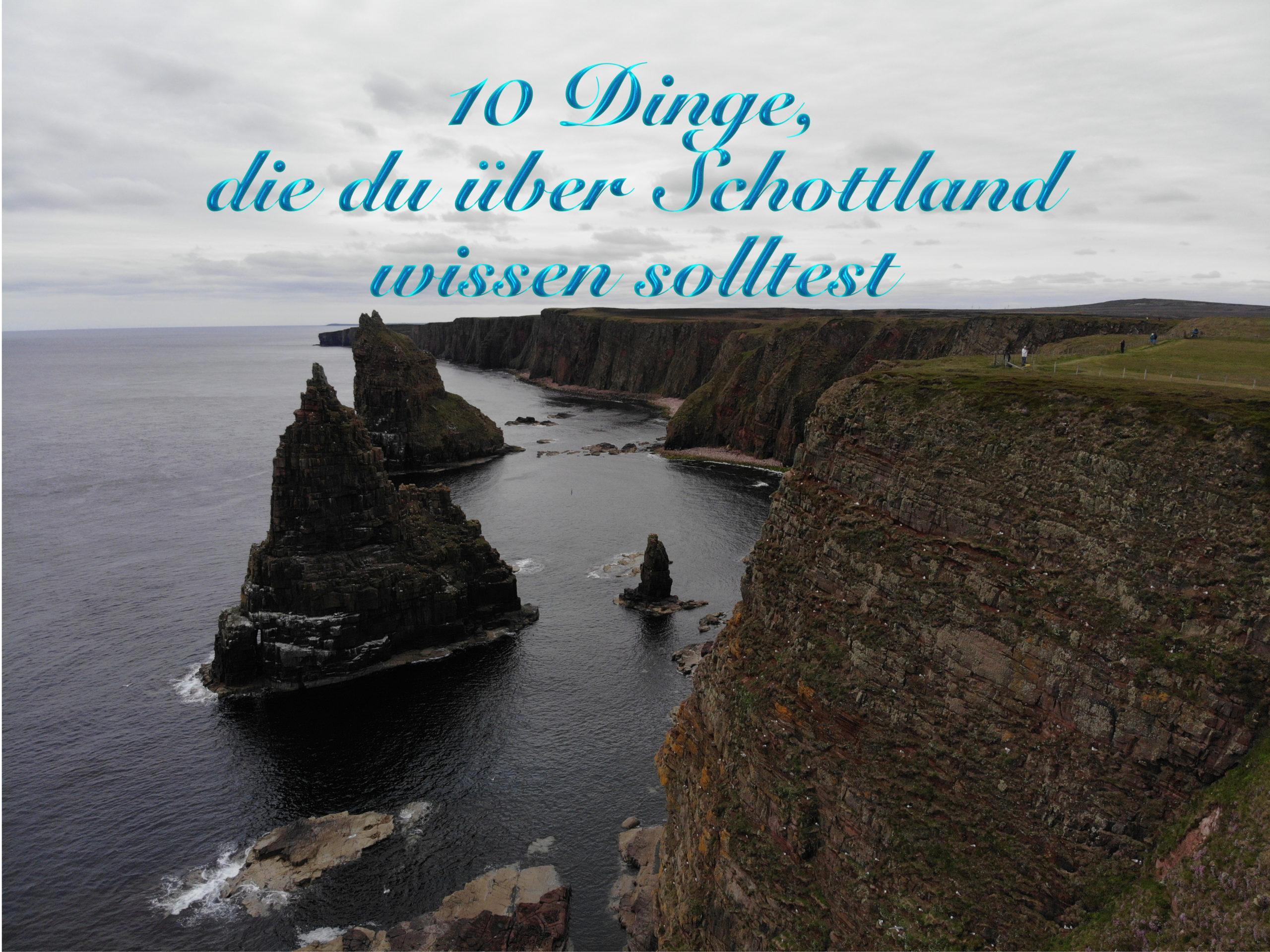10 Dinge, die du über Schottland wissen solltest