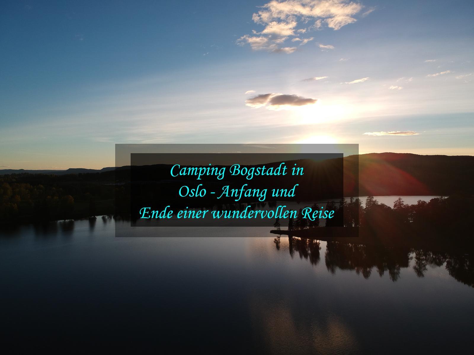 Camping Bogstad bei Oslo – Anfang und Ende einer wundervollen Reise