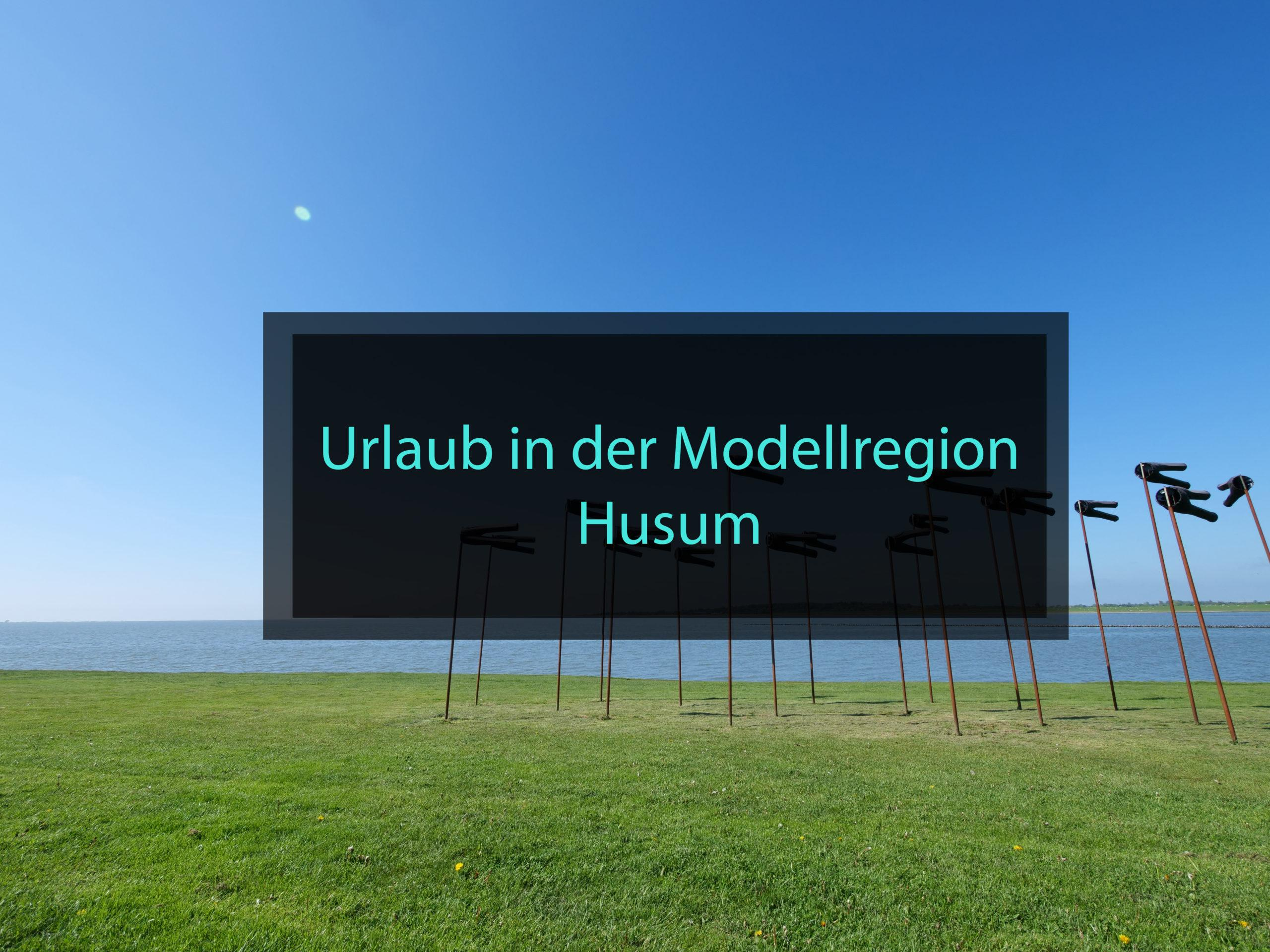 Urlaub in der Modellregion Husum